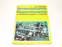 Turbocharging and Supercharging . For Maximum Power and Torque (Setright 1976)
